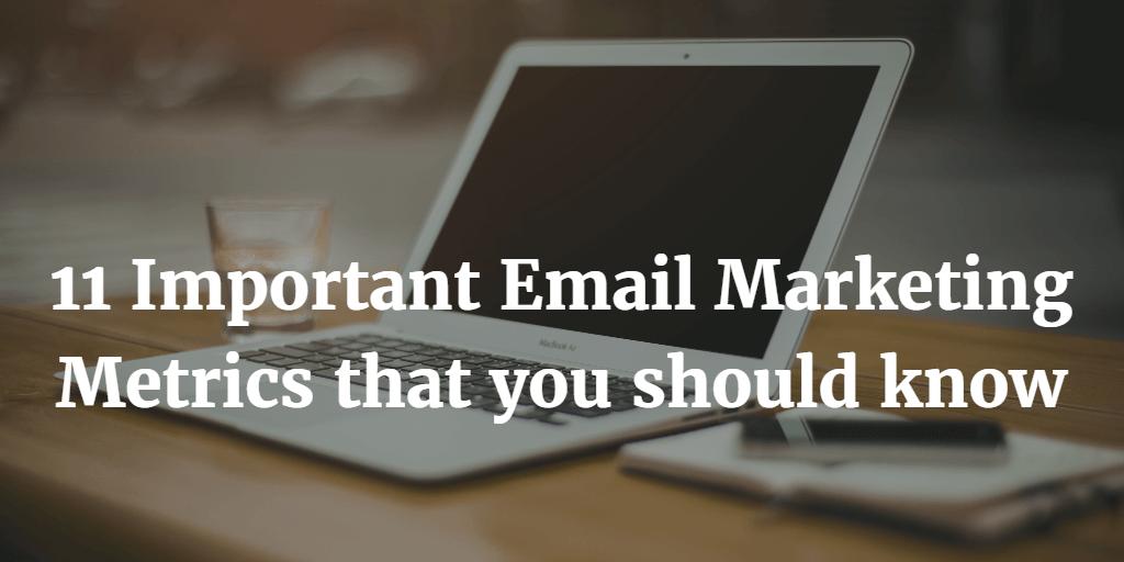 11 important Email Marketing metrics