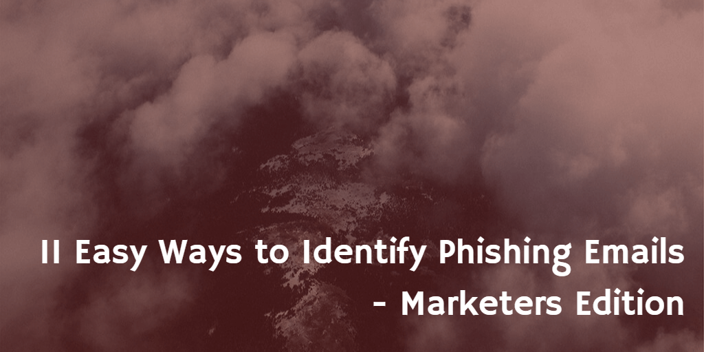 11-easy-ways-to-identify-phishing-emails-marketers-edition