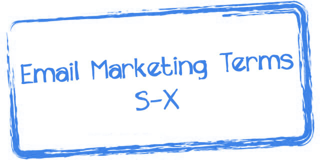 email marketing terms S-X,email marketing terms to know,
