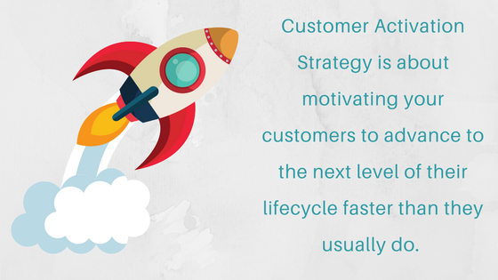 Customer Activation Strategy, customer activation rate