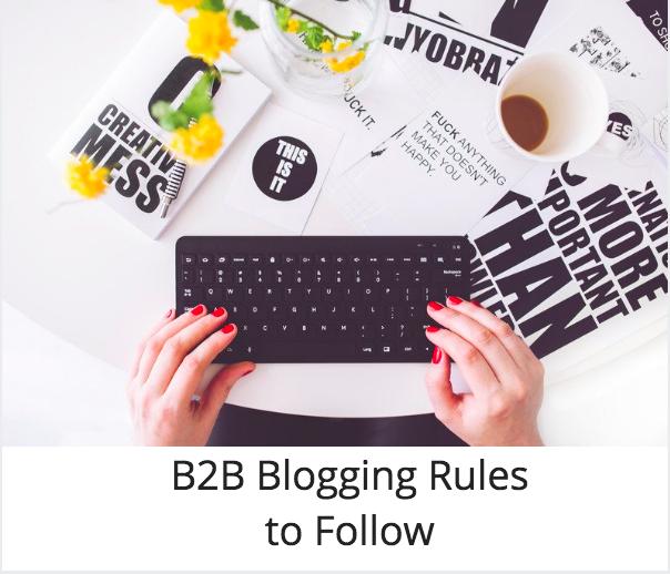 B2B blogging rules, b2b blog strategy