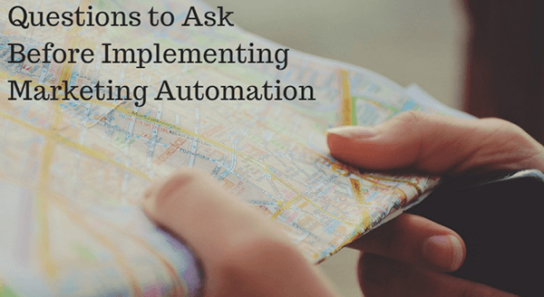 Questions to Ask Before Implementing Marketing Automation